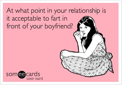 When Is The Right Time To Start Farting In Front Of Your Girlfriend? 114