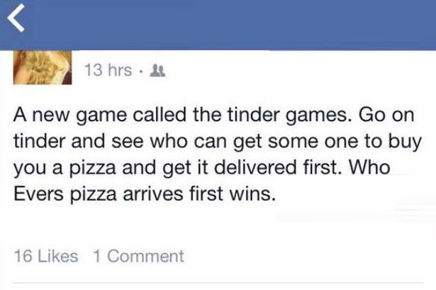 Watch Out Guys, Girls Are Seriously Using Tinder To Get Free Pizza pizza games 1