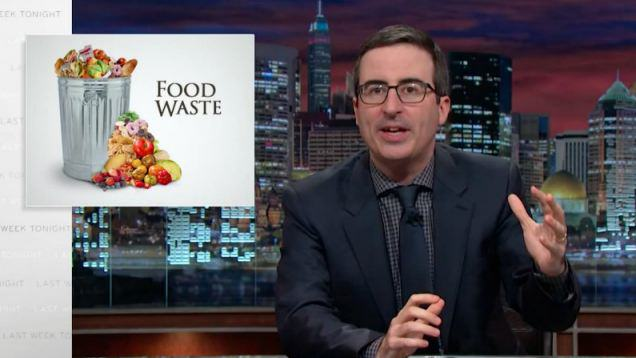 John Oliver Asks Americans To Stop Throwing Away So Much Food john oliver food
