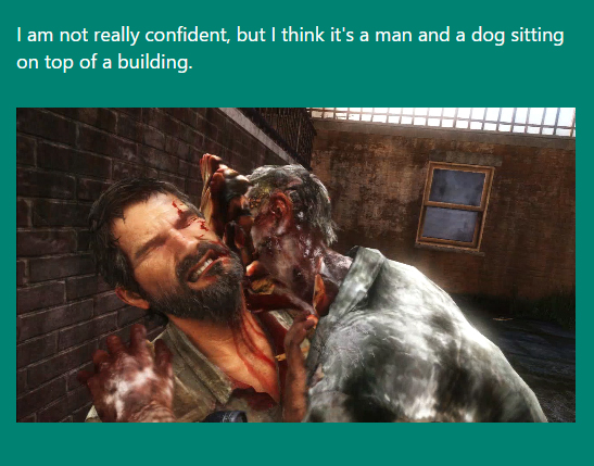Microsofts CaptionBot Really Doesnt Get Videogames the last of us clicker death