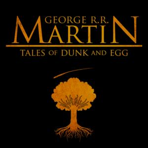 Game Of Thrones Producers Hint At Possible Future Of Show george rr martin tales of dunk and egg