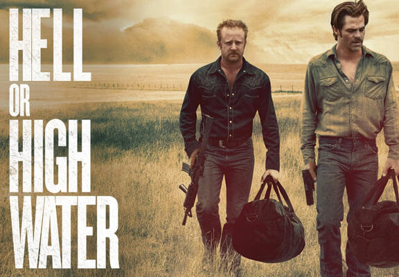 Hell or High Water: Making Cinema Great Again hell or highwater featured