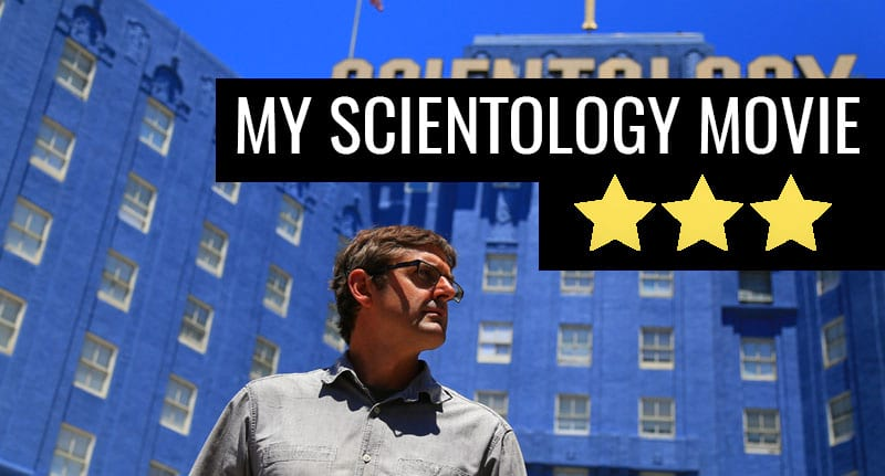 My Scientology Movie An Entertaining But Flawed Documentary 12491UNILAD imageoptim scientolgy review gthumb