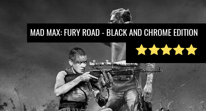 Mad Max: Fury Road – Black and Chrome Edition: A Shiny New Toy Fans Will Love mad max fury